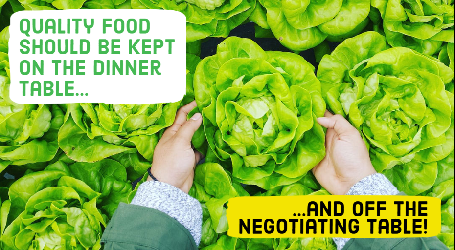 Quality food should be kept on the dinner table...and off the negotiating table